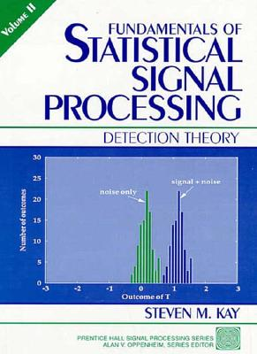 Fundamentals of Statistical Signal Processing By Kay, Steven M.